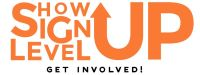 Show up, sign up, level up logo